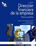 DIRECCION FINANCIERA DE LA EMPRESA: TEORIA Y PRACTICA (2ª ED)