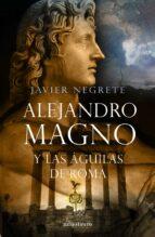 Alejandro Magno y las águilas de Roma (Fantasía)