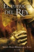 EL EUNUCO DEL REY (HISTORICA)