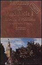 JARDINES DE ANDALUCIA I: ARBOLES Y PALMERAS