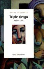 TRIPLE RIESGO: MUJERES Y SIDA