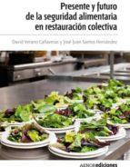 PRESENTE Y FUTURO DE LA SEGURIDAD ALIMENTARIA EN LA RESTAURACIÓN COLECTIVA (EBOOK)