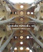 SAGRADA FAMILIA S.XXI: GAUDI AHORA