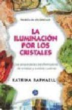 LA ILUMINACION POR LOS CRISTALES: TRILOGIA DE LOS CRISTALES I