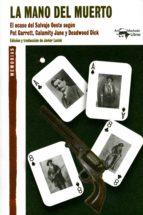 La mano del muerto: El ocaso del Salvaje Oeste según Pat Garrett, Calamity Jane y Deadwood Dick (A. Machado nº 25)