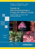 Tratado de Otorrinolaringología y Cirugía de la Cabeza: Tratado de Otorrinolaringología y Cirugia de Cabeza y Cuello: Cirugía oncológica de cabeza y cuello y de la base del cráneo: 4