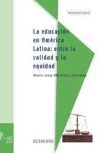 LA EDUCACIÓN EN AMÉRICA LATINA: ENTRE LA CALIDAD Y LA EQUIDAD (EBOOK)