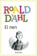 El nen: Contes dŽinfància (BIBLIOTECA ROALD DAHL (EP))
