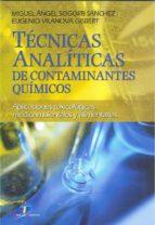 Técnicas analíticas de contaminantes químicos:Aplicaciones toxicológicas, medioambientales y alimentarias