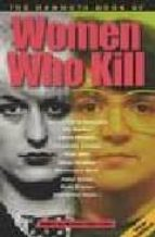 The Mammoth Book of Women Who Kill (Mammoth Books) (English Edition)