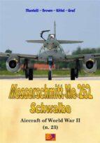 Messerschmitt Me 262 Schwalbe (Aircraft of World War II Book 23) (English Edition)
