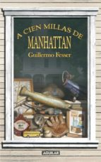 A CIEN MILLAS DE MANHATTAN (EBOOK)