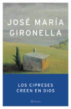 Los cipreses creen en Dios (Autores Españoles e Iberoamericanos)