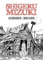 Shigeru Mizuki. Autobiografía - Libro 4 (Sillón Orejero)