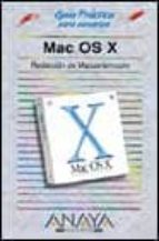 MAC OS X (GUIAS PRACTICAS) (INCLUYE CD-ROM)