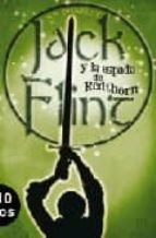 JACK FLINT Y LA ESPADA DE REDTHORN: 1ER. VOLUMEN TRILOGIA (ESCRITURA DESATADA)