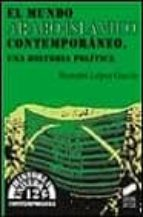 EL MUNDO ARABO-ISLAMICO CONTEMPORANEO: UNA HISTORIA POLITICA
