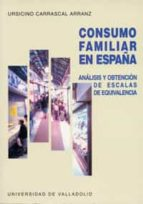 CONSUMO FAMILIAR EN ESPAÑA: ANALISIS Y OBTENCION DE ESCALAS DE EQ UIVALENCIA