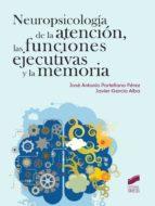 NEUROPSICOLOGÍA DE LA ATENCIÓN, LAS FUNCIONES EJECUTIVAS Y LA MEMORIA (EBOOK)