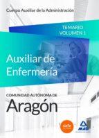 Cuerpo Auxiliar de la Administración de la Comunidad Autónoma de Aragón, Escala Auxiliar de Enfermería, Auxiliares de Enfermería. Temario Volumen 1