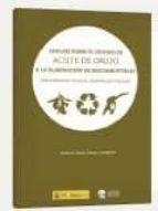 ANALISIS SOBRE EL DESTINO DE ACEITE DE ORUJO A LA ELABORACION DE BIOCOMBUSTIBLES: IMPOSIBILIDADES TECNICAS ECONOMICAS Y FISCALES