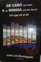 DE CABO (de Palos) A(la)MANGA (del Mar Menor)