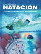 NATACIÓN. TÉCNICA, ENTRENAMIENTO Y COMPETICIÓN (EBOOK)
