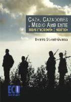 CAZA, CAZADORES Y MEDIO AMBIENTE (EBOOK)