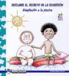 Modelo Narrativo Ludico: Descubre El Secreto De La Diversión: Adaptacion A La Piscina