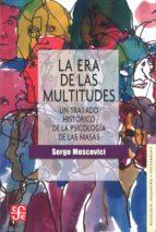 LA ERA DE LAS MULTITUDES UN TRATADO H. DE PSICOLOGIA DE LAS MASAS