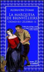 La marquesa de Brinvilliers. Crímenes célebres II