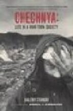 Chechnya: Life in a War-Torn Society (California Series in Public Anthropology)