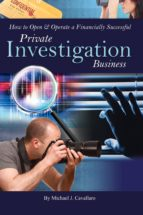 HOW TO OPEN&OPERATE A FINANCIALLY SUCCESSFUL PRIVATE INVESTIGATION BUSINESS (EBOOK)