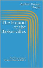 The Hound of the Baskervilles (The Chronological Sherlock Holmes, Book 5)