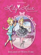 Lily Lace 3. Bailando en Nueva York
