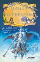 Los caballeros fantasmas de Camelot (Magos Y Guerreros)