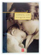 DUERMETE, NIÑO: ANTOLOGIA DE NANAS (INCLUYE CD-ROM) (3ª ED.)