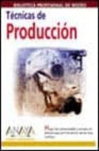 TECNICAS DE PRODUCCION