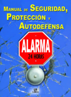 MANUAL DE SEGURIDAD, PROTECCION Y AUTODEFENSA: ALARMA 24 HORAS