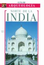 GUIA DE ARQUEOLOGIA: NORTE DE LA INDIA