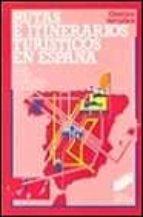 RUTAS E ITINERARIOS TURISTICOS EN ESPAÑA