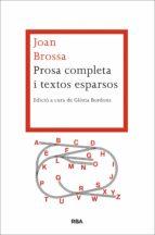 Prosa Completa I Textos Esparsos (LES ALES ESTESES)
