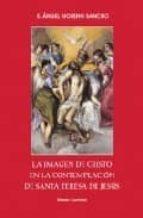 LA IMAGEN DE CRISTO EN LA CONTEMPLACION DE SANTA TERESA DE JESUS
