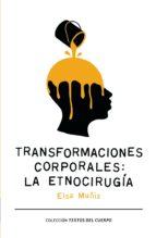 TRANSFORMACIONES CORPORALES: LA ETNOCIRUGÍA (EBOOK)