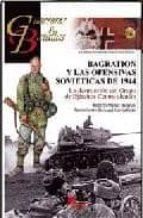 BAGRATION Y LAS OFENSIVAS SOVIETICAS DE 1944: LA DESTRUCCION DEL GRUPO DE EJERCITOS CENTRO ALEMAN