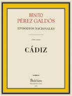Cádiz (ILLUSTRATED) (Episodios nacionales. Serie primera nº 8)