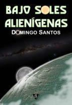 BAJO SOLES ALIENÍGENAS (EBOOK)