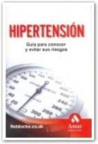 HIPERTENSION: Guía para conocer y evitar sus riesgos