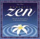 Momentos zen: Descubre la alegria del zen en las tareas cotidianas (El Árbol de la Vida)