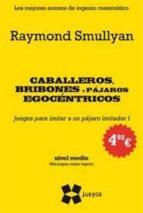 CABALLEROS, BRIBONES Y PAJAROS EGOCENTRICOS (NIVEL MEDIO. MAS JUE GOS, MAYOR INGENIO)